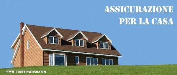 Assicurazione casa preventivo assicurazione casa for Mutuo per la costruzione della propria casa