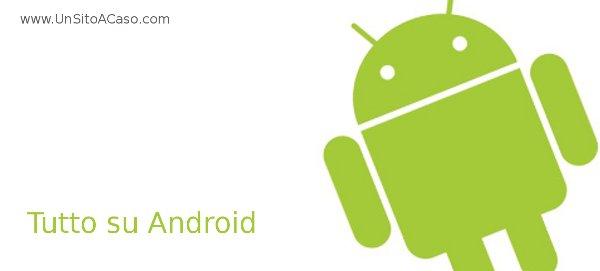 Tutte le ultime novità su Android