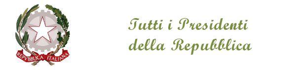 Tutti i Presidenti della Repubblica Italiana dal 1948 ad oggi